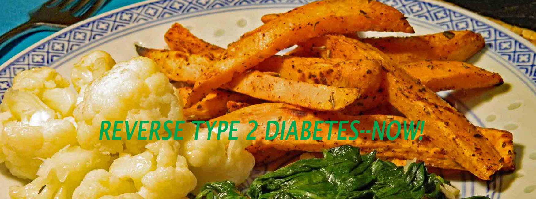 Attack diabetes with a plant based diet.