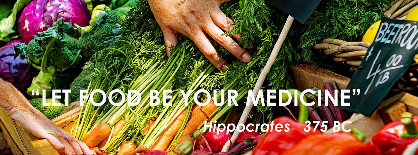 Let Food Be Your Medicine - Hippocrates 375 BC - vegetables at the market